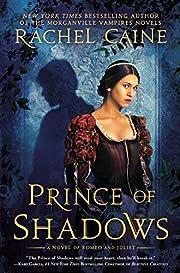 Prince of Shadows: A Novel of Romeo and…