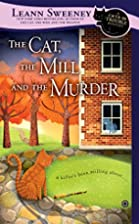 The Cat, the Mill and the Murder by Leann…