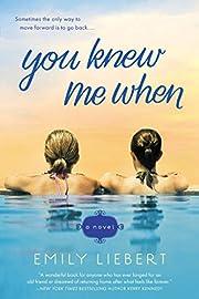 You Knew Me When – tekijä: Emily Liebert