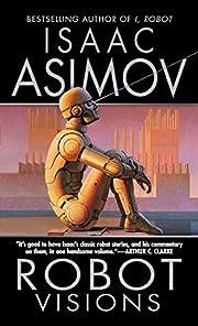 Robot visions: [a novel] af Isaac Asimov