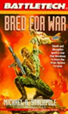 Bred for War by Michael A. Stackpole