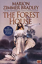 The Forest House (The Mists of Avalon:…