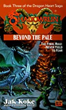 Shadowrun 30: Beyond the Pale (The Dragon…