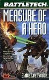 Battletech #48:: Measure of a Hero af Blaine…