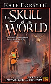 The Skull of the World: Witches of Eileanan…