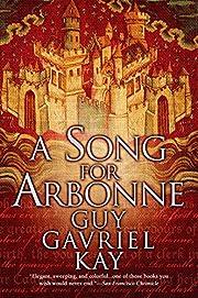 A Song for Arbonne par Guy Gavriel Kay