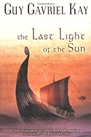 The Last Light of the Sun (Kay, Guy Gavriel)…