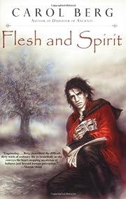 Flesh and Spirit de Carol Berg