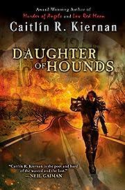 Daughter Of Hounds – tekijä: Caitlin R.…