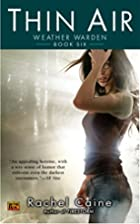 Thin Air (Weather Warden 6) by Rachel Caine