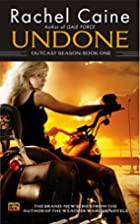 Undone by Rachel Caine