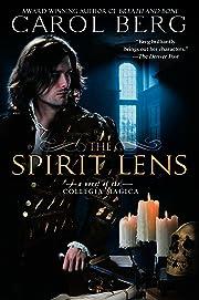 The Spirit Lens: A Novel of the Collegia…