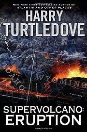 Supervolcano: Eruption de Harry Turtledove