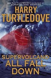 Supervolcano: All Fall Down de Harry…