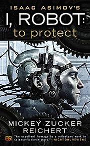 Isaac Asimov's I, Robot: To Protect par…