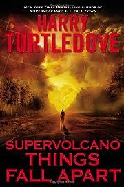 Supervolcano: Things Fall Apart de Harry…