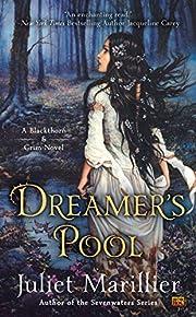 Dreamer's Pool (Blackthorn & Grim) de Juliet…
