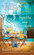 Spells and Scones by Bailey Cates