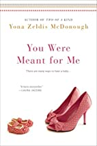 You Were Meant For Me by Yona Zeldis…