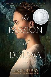 The passion of Dolssa av Julie Berry