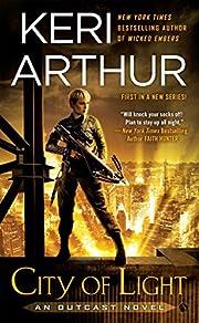 City of Light (An Outcast Novel) by Keri…
