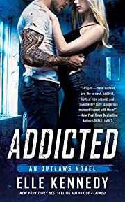 Addicted (The Outlaws Series) af Elle…