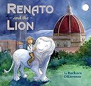 Renato and the Lion por Barbara DiLorenzo