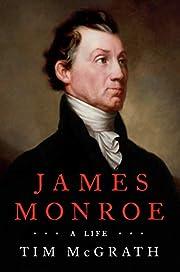 James Monroe: A Life av Tim McGrath