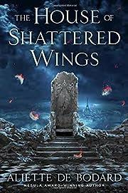 The House of Shattered Wings – tekijä:…