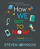 How we got to now : six innovations that made the modern world / Steven Johnson