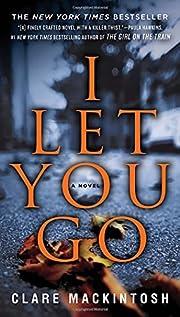 I Let You Go por Clare Mackintosh