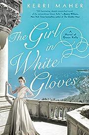 The Girl in White Gloves: A Novel of Grace…