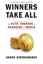Winners Take All: The Elite Charade of…