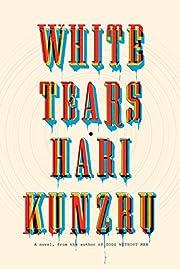 White Tears por Hari Kunzru