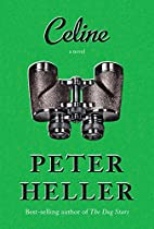 Celine: A novel by Peter Heller