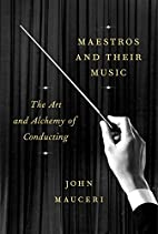 Maestros and Their Music: The Art and…