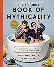 Rhett & Link's Book of Mythicality: A Field…