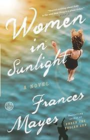 Women in Sunlight: A Novel de Frances Mayes