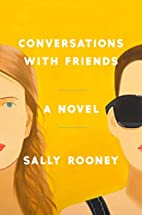 Conversations with Friends: A Novel by Sally…