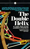The Double Helix : A Personal Account of the Discovery of the Structure of DNA / J.D. Watson