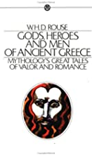 Gods, Heroes and Men of Ancient Greece by W.…