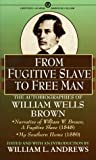 From fugitive slave to free man : the autobiographies of William Wells Brown / edited and with an introduction by William L. Andrews