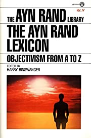 The Ayn Rand Lexicon: Objectivism from A to…