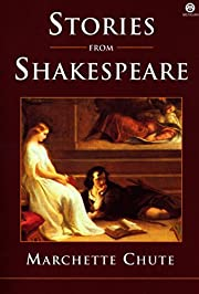 Stories from Shakespeare de Marchette Chute
