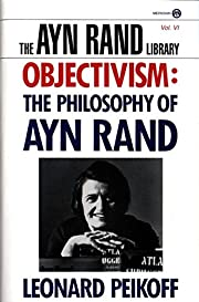 Objectivism: The Philosophy of Ayn Rand (Ayn…