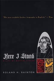 Here I Stand: A Life of Martin Luther av…