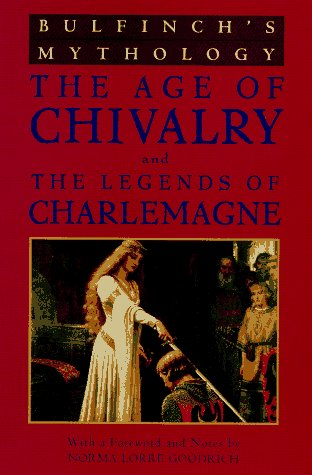 Bulfinchs Mythology The Age Of Chivalry And The Legends Of
