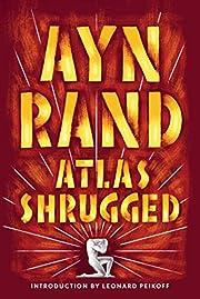 Atlas Shrugged af Ayn Rand
