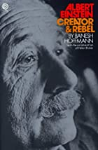 Albert Einstein: Creator and Rebel by Banesh…