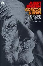 Albert Einstein: Creator and Rebel by Banesh…